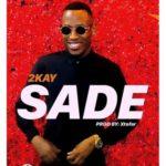 "2kay – ""Sade"" (Prod. By Xtofa)"