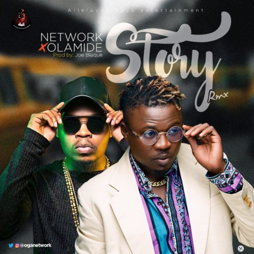 "VIDEO | AUDIO: Network – ""Story Remix"" ft. Olamide"