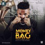 """Josh Banker – """"Money Bag"""" (Prod. By Jayswaarg)"""