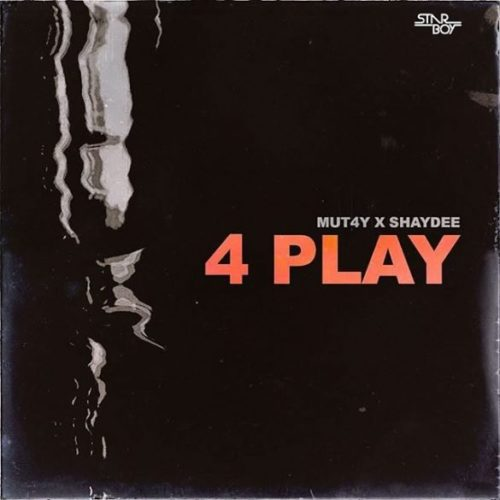 "Mut4y – ""4 Play"" ft. Shaydee"