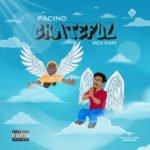 """Pacino – """"Grateful"""" ft. Rex Papi"""