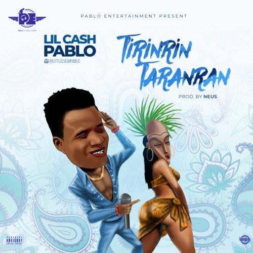 """Lil Cash Pablo – """"Tinrinrin Tanraran"""""""