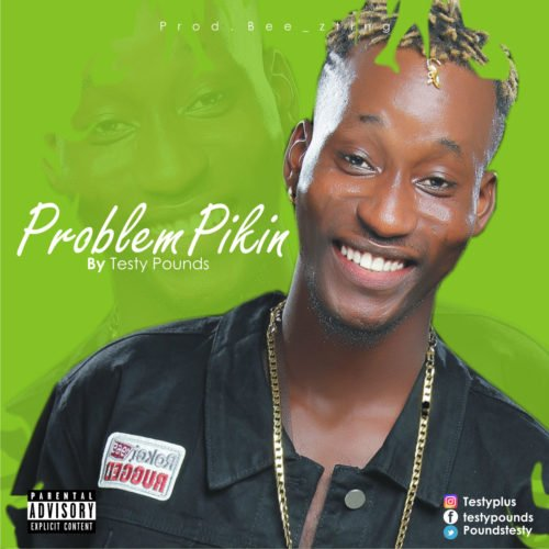 "Testy Pounds – ""Problem Pikin"""