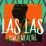 """VIDEO: Bwoi WEALTH – """"Las Las"""""""