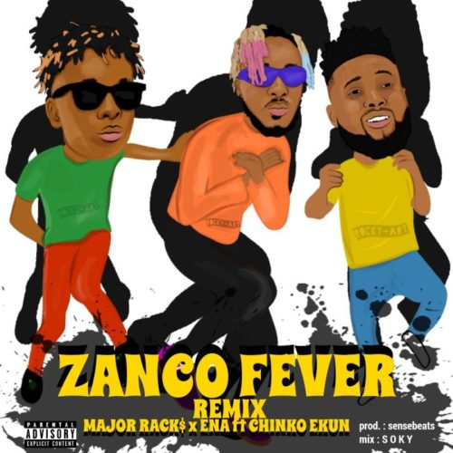 "VIDEO | AUDIO:Ena x Major Rack$ – ""Zanco Fever Remix"" f. Chinko Ekun"