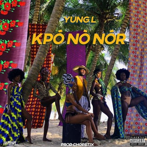 Download Yung L – Kpononor MP3 1