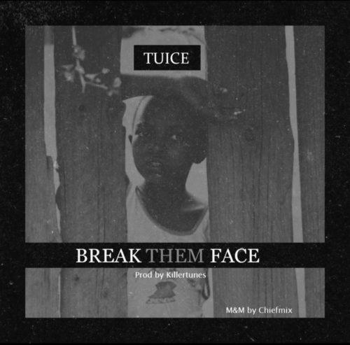 "Tuice – ""Break Them Face"" (Prod. By Killertunes)"