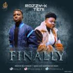 "[Video] Rozzy-K x Teni – ""Finally"""