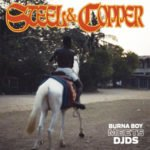 """Atlantic Records Presents A Joint International Project By Burna Boy & DJDS – """"Steel & Copper"""" EP"""