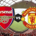 "EPL: ""Arsenal"" vs ""Manchester United"" Predict and Win 5,000 Naira"