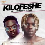 "[Audio + Video] JP x Wandecoal – ""Kilofeshe"""