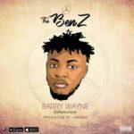 "Barry Wayne – ""The Benz"" (Prod. By Jakabit)"