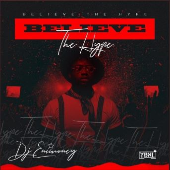 "Download : DJ Enimoney – ""Believe The Hype"" Mixtape"