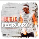 "Bereek – ""February"" (Prod. By Vikwynbeatz)"