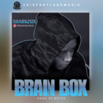 "Shark2Six – ""Brain Box"""