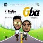 """DJ Baddo x Danny S – """"Gba"""""""
