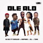 "DJ Sly – ""Ole Alo"" ft. Skales x Teni x Daphne x EL"