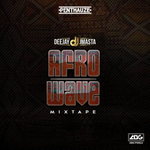 Deejay J Masta  Afro Wave Mixtape