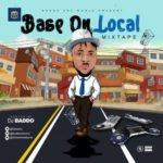 "MIXTAPE: Dj Baddo – ""Base On Local"" Mix"