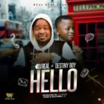 "DJ Real x Destiny Boy – ""Hello"" (Prod. By 2TBoiz)"