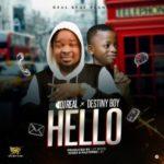 """DJ Real x Destiny Boy – """"Hello"""" (Prod. By 2TBoiz)"""