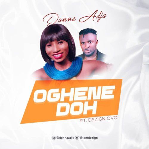 """[Audio+Video]: Donna Adja – """"Ogene Doh"""" f. Dezign Ovo"""