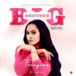 "Ferrycee – ""Big Brother Egwueji"""