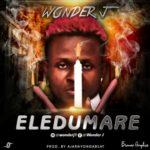"""Wonder J – """"Eledumare"""""""