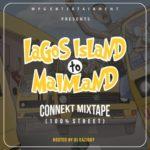 "Dj Eazi007 – ""Lagos Island To Mainland"" Connekt Mixtape"