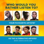 Who Would You Rather LIsten To – Your Regular Artistes Or The Alternative Artistes???