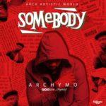 """Archymo – """"Somebody"""""""