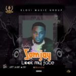 "Somjay – ""Look My Face"" (Prod. By Rjaybeatz)"