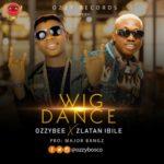 """OzzyBee – """"Wig Dance"""" ft. Zlatan"""
