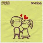 "Gabriel Afolayan – ""So Fine"" (Prod. Ade James)"