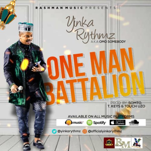 "Yinka Rythmz – ""One Man Battalion"""