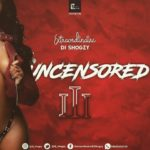 "Dj Shogzy – ""Uncensored Volume 3"""