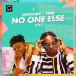 [Video Premiere] Idahams & Teni – No One Else (Remix)