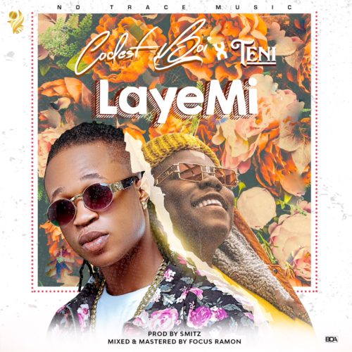 "Codest Boi – ""Laye Mi"" ft. Teni"