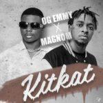 [Music] OG Emmy – KitKat ft. Magnom