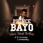 "[Audio + Video] Prince Bayo – ""Let's Work It Out"""
