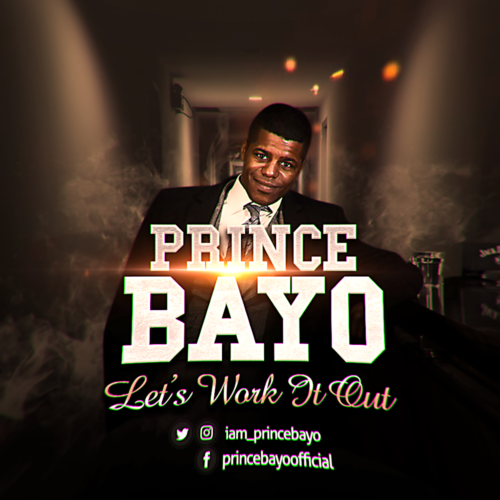 """[Audio + Video] Prince Bayo – """"Let's Work It Out"""""""