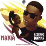 "Reekado Banks – ""Maria"" (Prod. By Young John)"