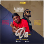 "Slikish – ""Va"" (Come) ft. Ceeza Milli"