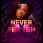 Sunkanmi – Never Finish
