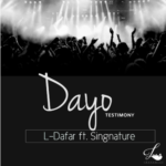 "L-Dafar – ""Dayo"" Singnature"