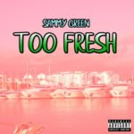 "[Audio + Video] Sammy Green – ""Too Fresh"""