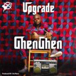 "Upgrade – ""GhenGhen"" (Prod. By Da Piano)"