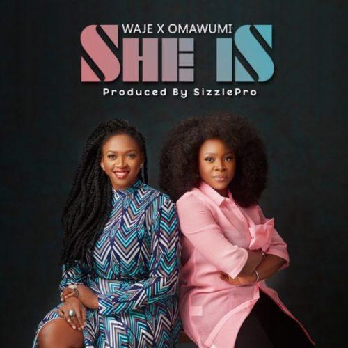 """Waje x Omawumi – """"She Is"""""""