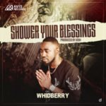 "WhidBerry – ""Shower Your Blessings"""