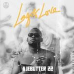 "[Lyrics] Ajebutter22 – ""Lagos Love"""
